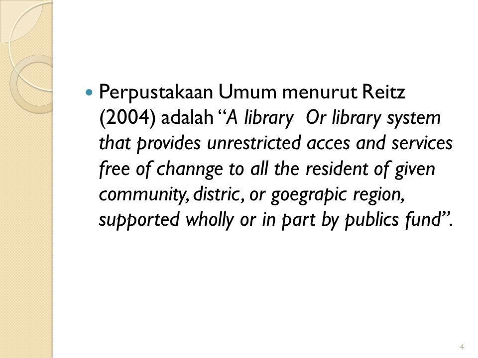 Ciri-ciri perpustakaan umum Terbuka untuk umum=terbuka bagi siapapun tanpa memandang jenis elamin, agama, ras, keerccayaan, usia, pandangan politik dan pekerjaan.