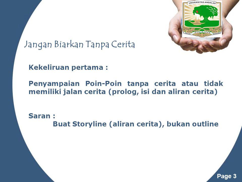 Powerpoint Templates Page 3 Jangan Biarkan Tanpa Cerita Kekeliruan pertama : Penyampaian Poin-Poin tanpa cerita atau tidak memiliki jalan cerita (prol