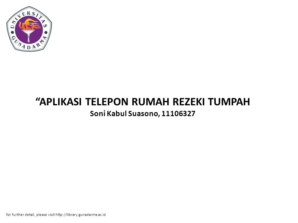 """APLIKASI TELEPON RUMAH REZEKI TUMPAH Soni Kabul Suasono, 11106327 for further detail, please visit http://library.gunadarma.ac.id"
