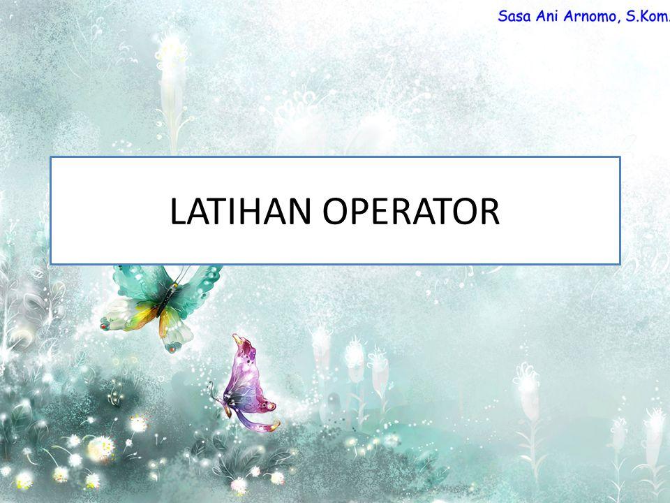 LATIHAN OPERATOR