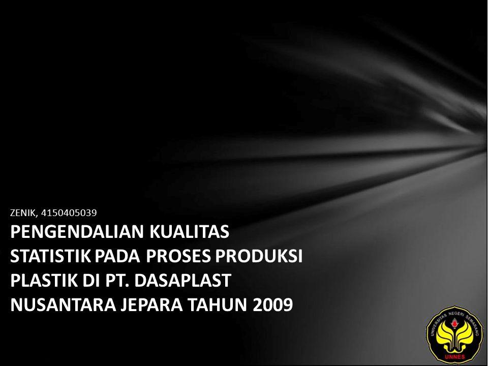 ZENIK, 4150405039 PENGENDALIAN KUALITAS STATISTIK PADA PROSES PRODUKSI PLASTIK DI PT.