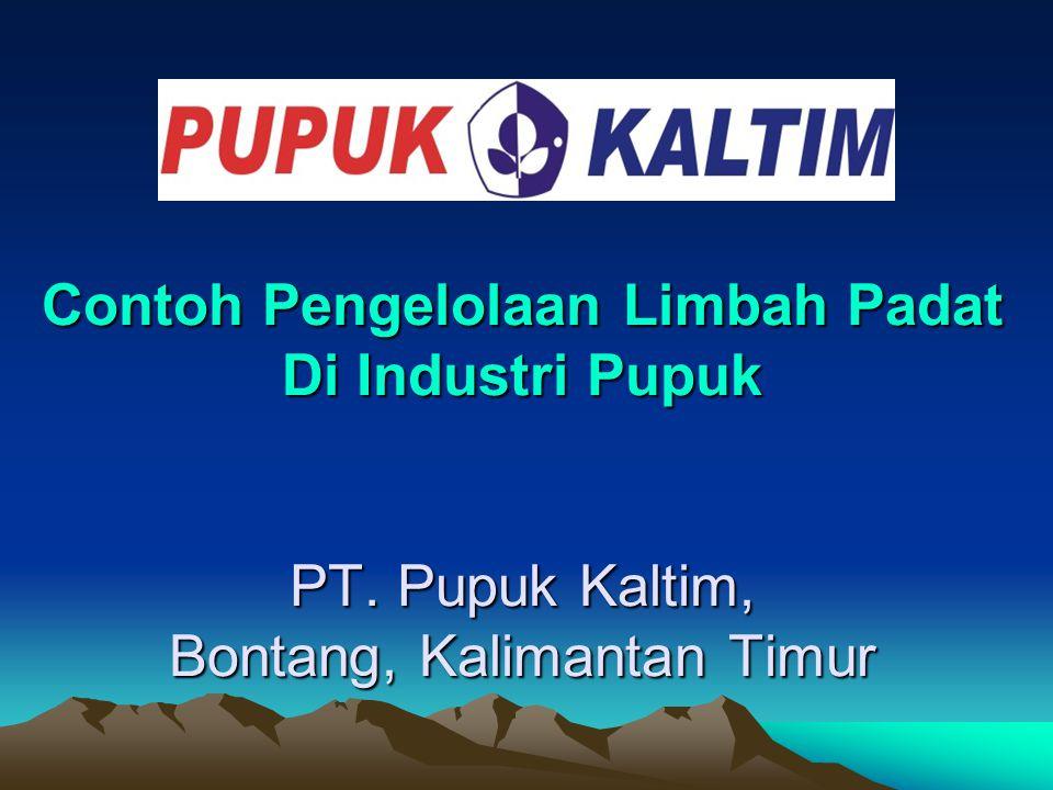 Contoh Pengelolaan Limbah Padat Di Industri Pupuk PT. Pupuk Kaltim, Bontang, Kalimantan Timur