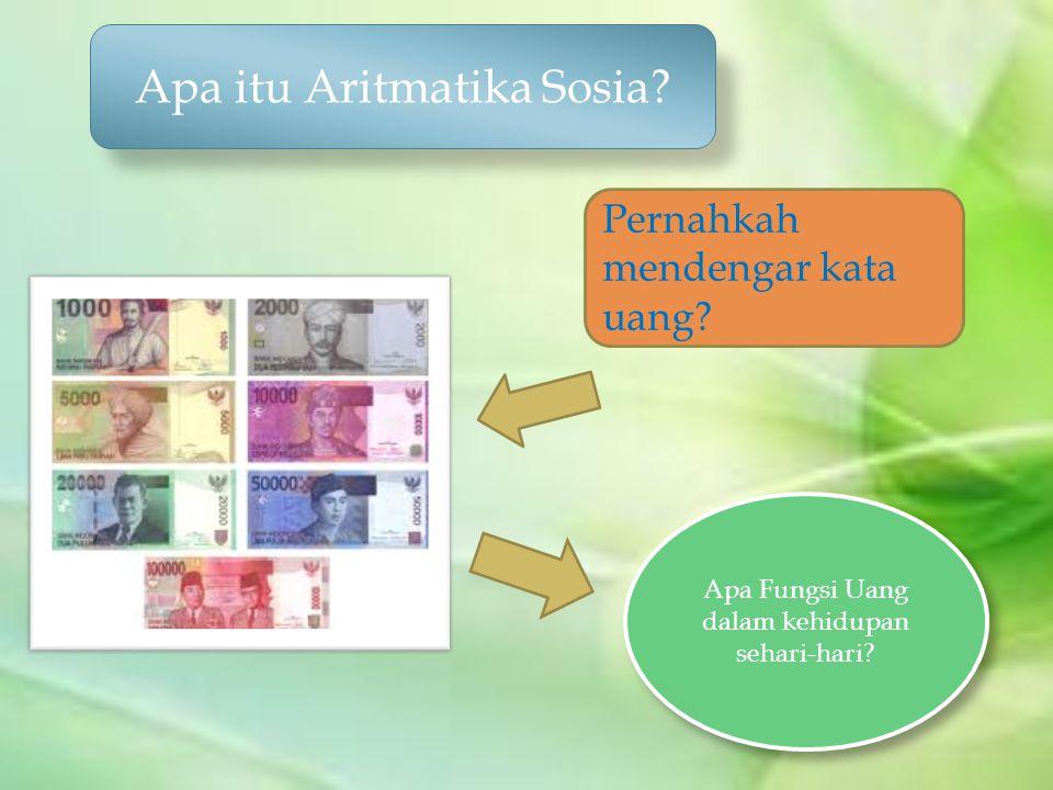 Kesimpulan Materi matematika yang menyangkut kehidupan sosial, terutama penggunaan mata uang dikenal dengan nama Aritmatika Sosial .