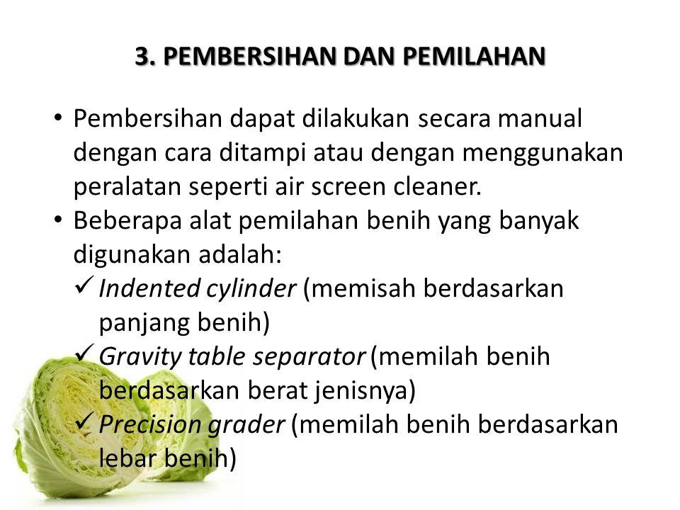 3. PEMBERSIHAN DAN PEMILAHAN Pembersihan dapat dilakukan secara manual dengan cara ditampi atau dengan menggunakan peralatan seperti air screen cleane