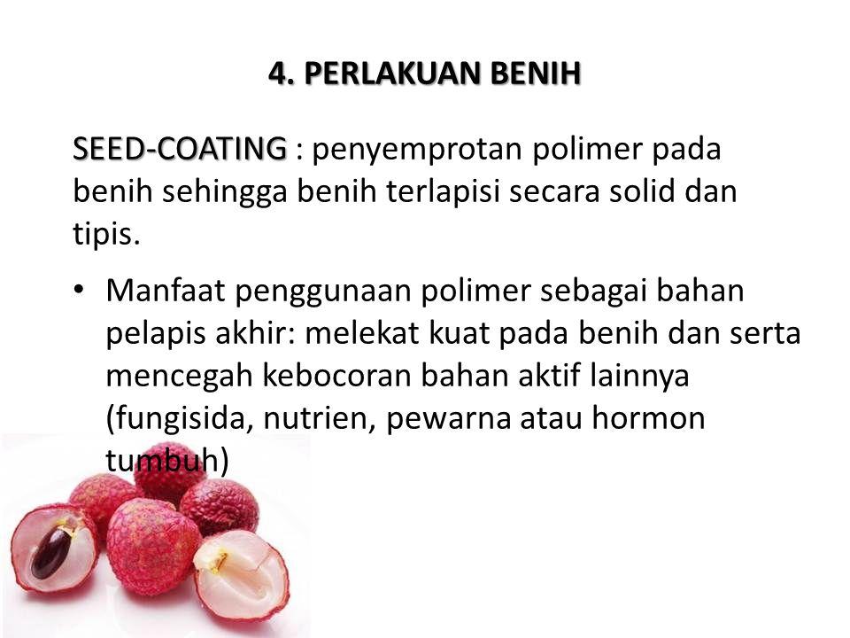 SEED-COATING SEED-COATING : penyemprotan polimer pada benih sehingga benih terlapisi secara solid dan tipis. Manfaat penggunaan polimer sebagai bahan