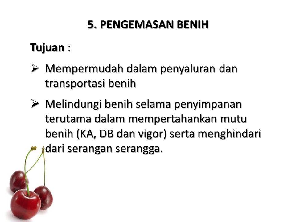 5. PENGEMASAN BENIH Tujuan :  Mempermudah dalam penyaluran dan transportasi benih  Melindungi benih selama penyimpanan terutama dalam mempertahankan