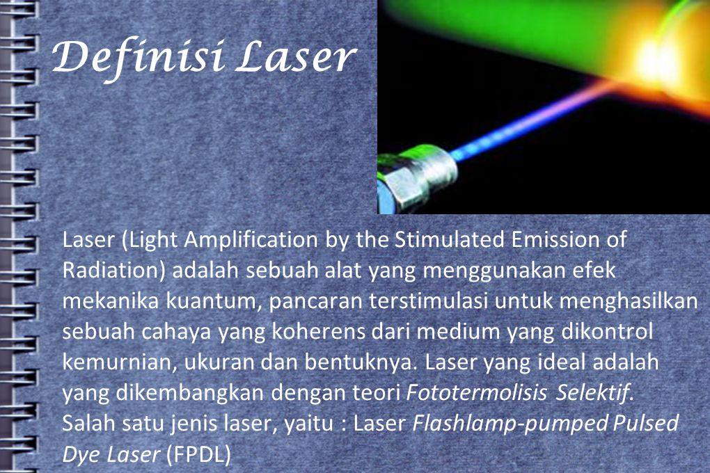Definisi Laser Laser (Light Amplification by the Stimulated Emission of Radiation) adalah sebuah alat yang menggunakan efek mekanika kuantum, pancaran