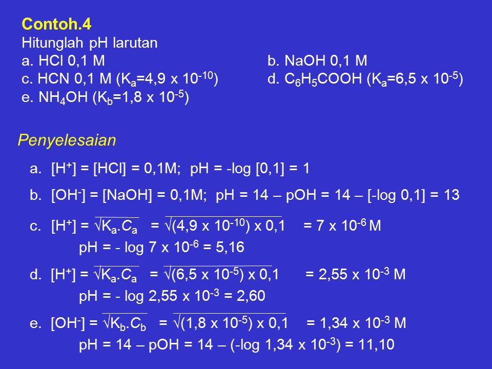 Contoh.4 Hitunglah pH larutan a.HCl 0,1 Mb. NaOH 0,1 M c.