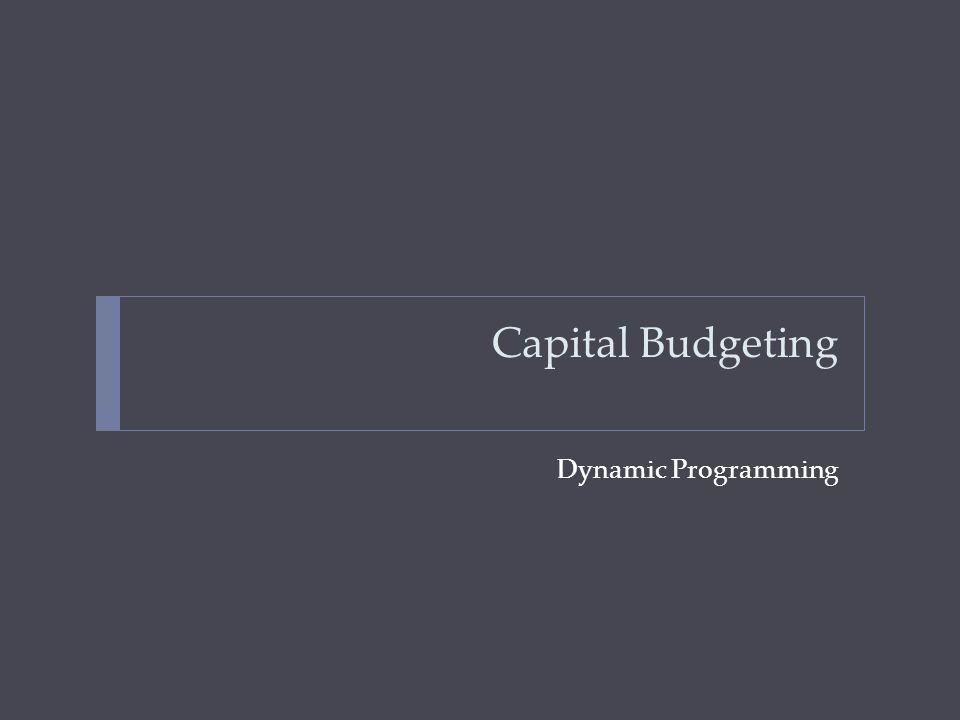 Capital Budgeting Dynamic Programming