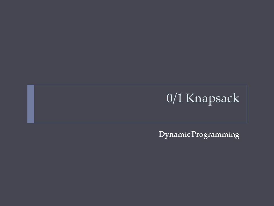 0/1 Knapsack Dynamic Programming