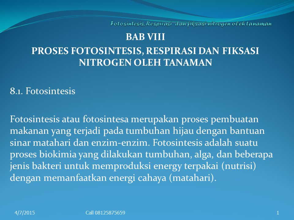 BAB VIII PROSES FOTOSINTESIS, RESPIRASI DAN FIKSASI NITROGEN OLEH TANAMAN 8.1. Fotosintesis Fotosintesis atau fotosintesa merupakan proses pembuatan m
