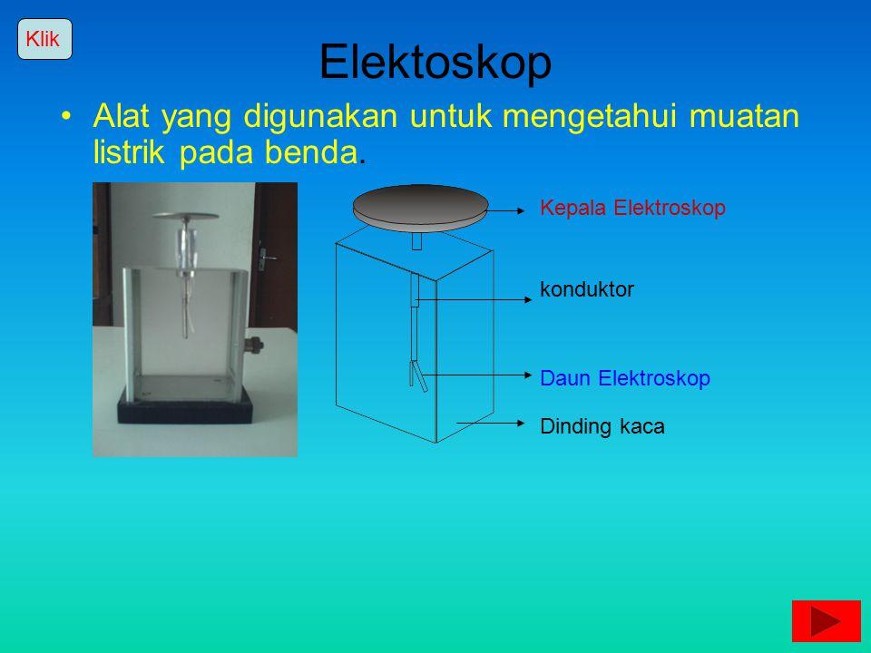 Mendapatkan muatan listrik negatif pada benda dengan menyentuhkan. Netral Benda netral bila disentuh dengan benda bermuatan negatif akan menjadi bermu