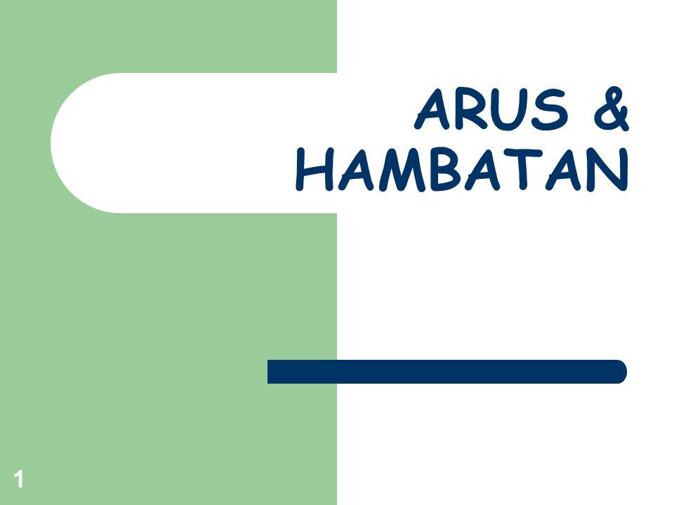 1 ARUS & HAMBATAN
