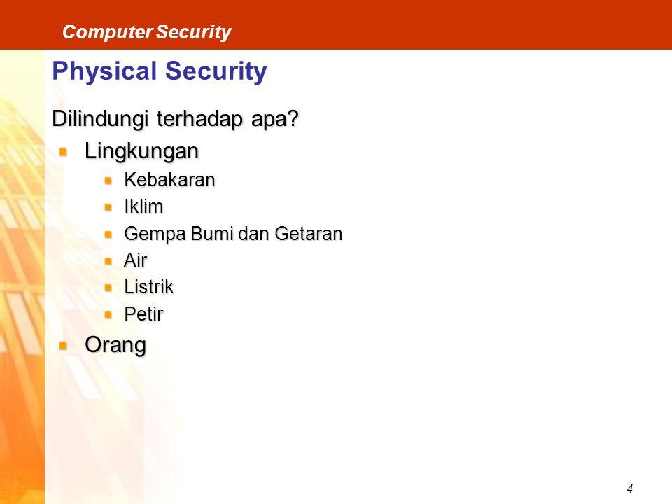 4 Computer Security Physical Security Dilindungi terhadap apa.