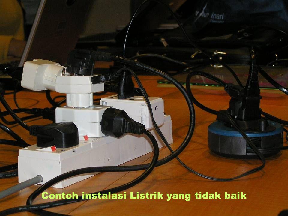 Pengelolaan Sistem Informasi Antonius Wahyu Sudrajat, M.T.I Contoh instalasi Listrik yang tidak baik