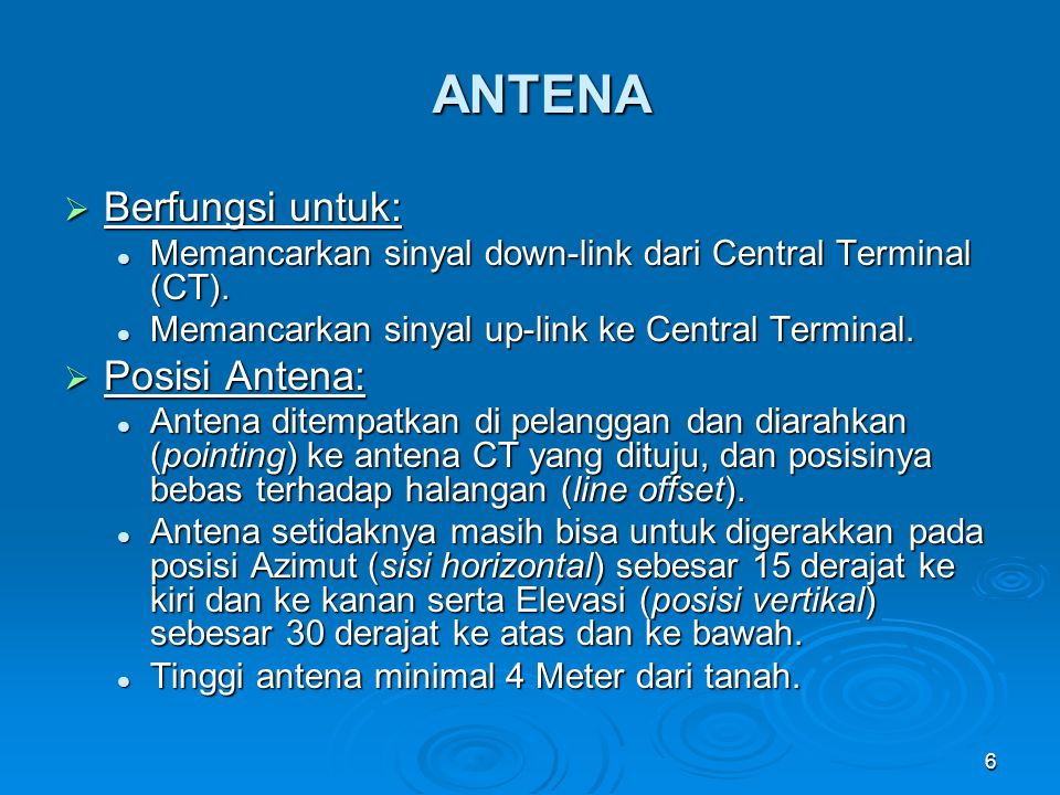 6 ANTENA  Berfungsi untuk: Memancarkan sinyal down-link dari Central Terminal (CT). Memancarkan sinyal down-link dari Central Terminal (CT). Memancar