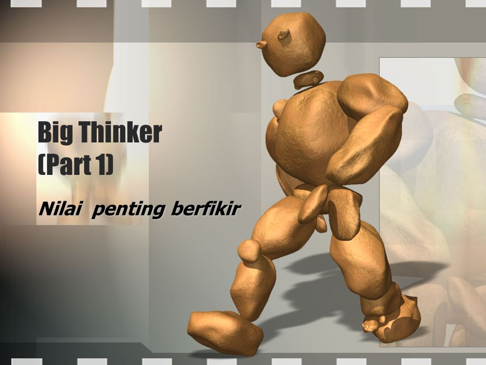 Nilai penting berfikir Big Thinker (Part 1)