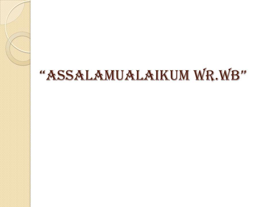 """""""ASSALAMUALAIKUM WR.WB"""""""