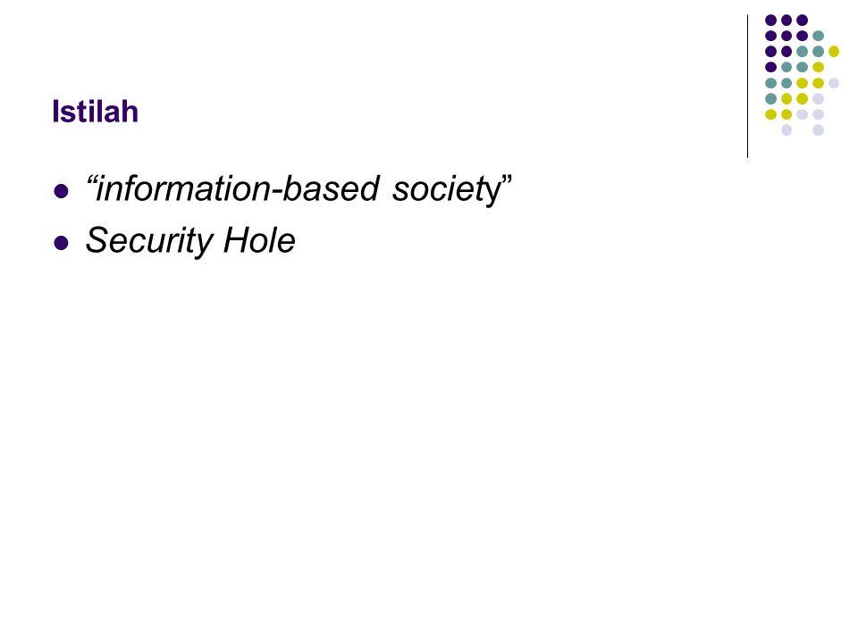 information-based society informasi sudah menjadi komoditi yang sangat penting.