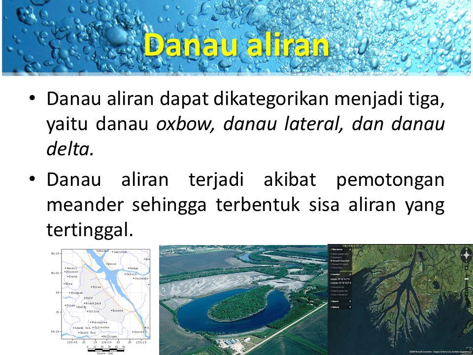 Danau laguna Danau laguna terjadi akibat kombinasi kerja antara angin dan ombak yang menyebabkan terjadinya tanggul-tanggul pasir di sepanjang pantai dan kemudian membentuk suatu laguna.