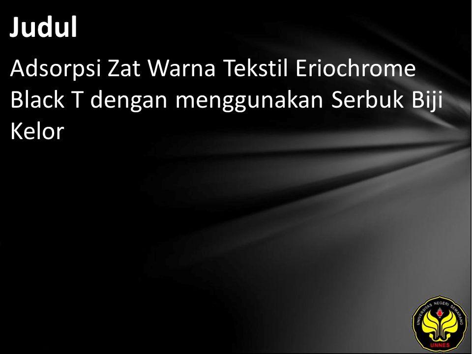 Judul Adsorpsi Zat Warna Tekstil Eriochrome Black T dengan menggunakan Serbuk Biji Kelor