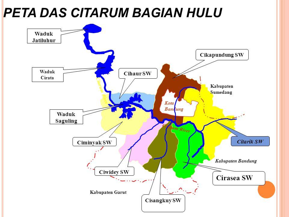 PETA DAS CITARUM BAGIAN HULU Kabupaten Sumedang Kabupaten Bandung Kabupaten Garut Kota Bandung Citarik SW Cirasea SW Cisangkuy SW Ciwidey SW Cikapundu