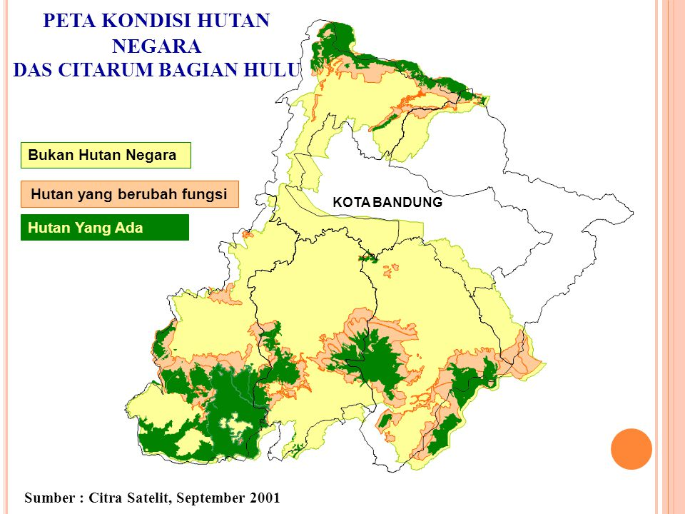 KOTA BANDUNG PETA KONDISI HUTAN NEGARA DAS CITARUM BAGIAN HULU Hutan yang berubah fungsi Hutan Yang Ada Bukan Hutan Negara Sumber : Citra Satelit, Sep