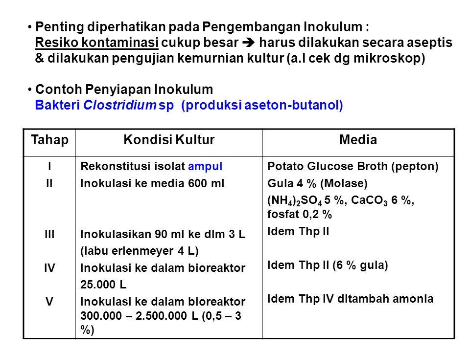 Kelebihan Kultur Semi Sinambung : Karena dapat mempertahankan konsentrasi substrat pada level rendah, sehingga : - mencegah efek represi katabolit akibat konsentrasi substrat yang tinggi (contoh glukosa) - dapat dilakukan pengontrolan laju pertumbuhan mikroba dan mengatur kebutuhan oksigen bagi mikroba Contoh : Produksi Saccharomyces cerevisiae (ragi roti) : secara industri diproduksi dengan cara semi sinambung dengan mempertahankan konsentrasi glukosa tetap rendah, sehingga rendemen biomassa maksimum dan meminimumkan produksi hasil samping etanol Produksi Penisilin (metabolit sekunder) : dengan kultivasi 2 tahap (thp I : glukosa unt.