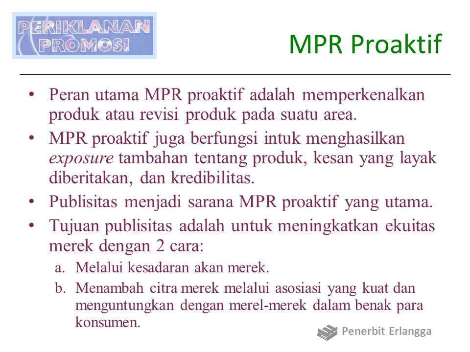 MPR Proaktif Perusahaan memperoleh publisitas dengan menggunakan berbagai bentuk news release, konferensi pers, dan jenis-jenis penyebaran informasi lainnya.