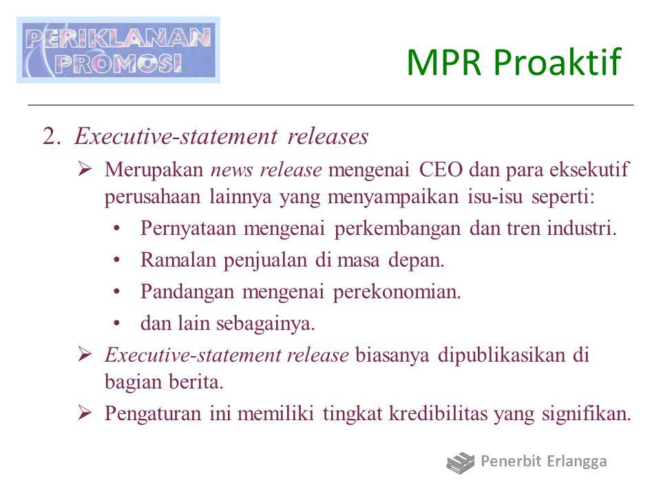 MPR Proaktif 2. Executive-statement releases  Merupakan news release mengenai CEO dan para eksekutif perusahaan lainnya yang menyampaikan isu-isu sep