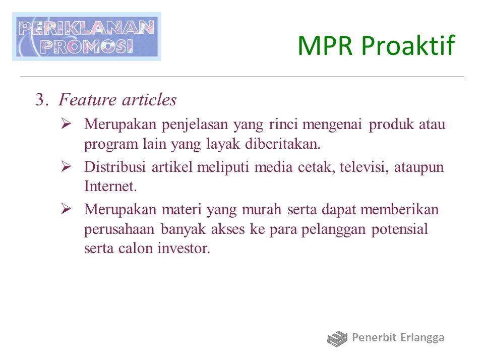 MPR Reaktif Perkembangan pasar yang tidak diantisipasi membuat suatu perusahaan sangat memerlukan MPR reaktif.
