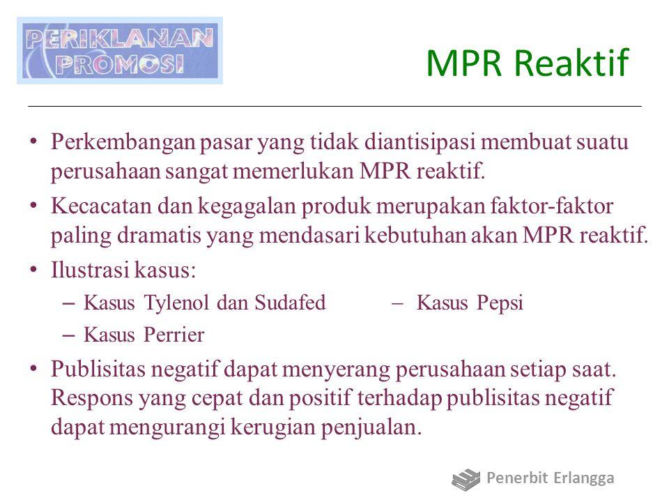 MPR Reaktif Perkembangan pasar yang tidak diantisipasi membuat suatu perusahaan sangat memerlukan MPR reaktif. Kecacatan dan kegagalan produk merupaka
