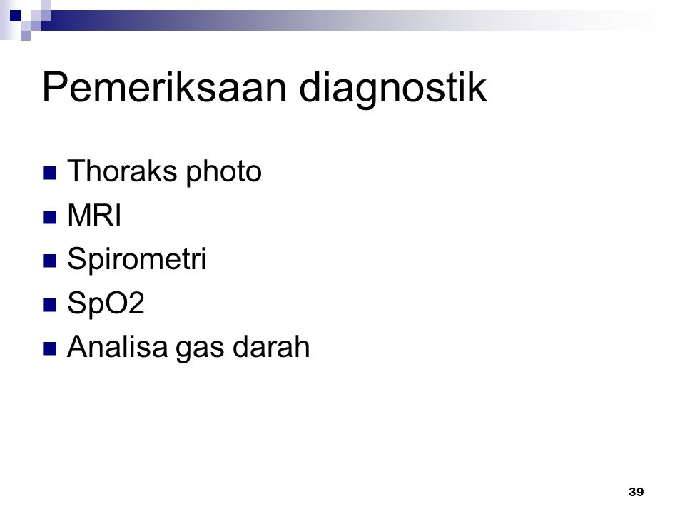 Pemeriksaan diagnostik Thoraks photo MRI Spirometri SpO2 Analisa gas darah 39