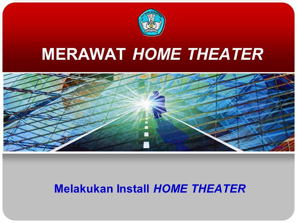 Melakukan Install HOME THEATER MERAWAT HOME THEATER
