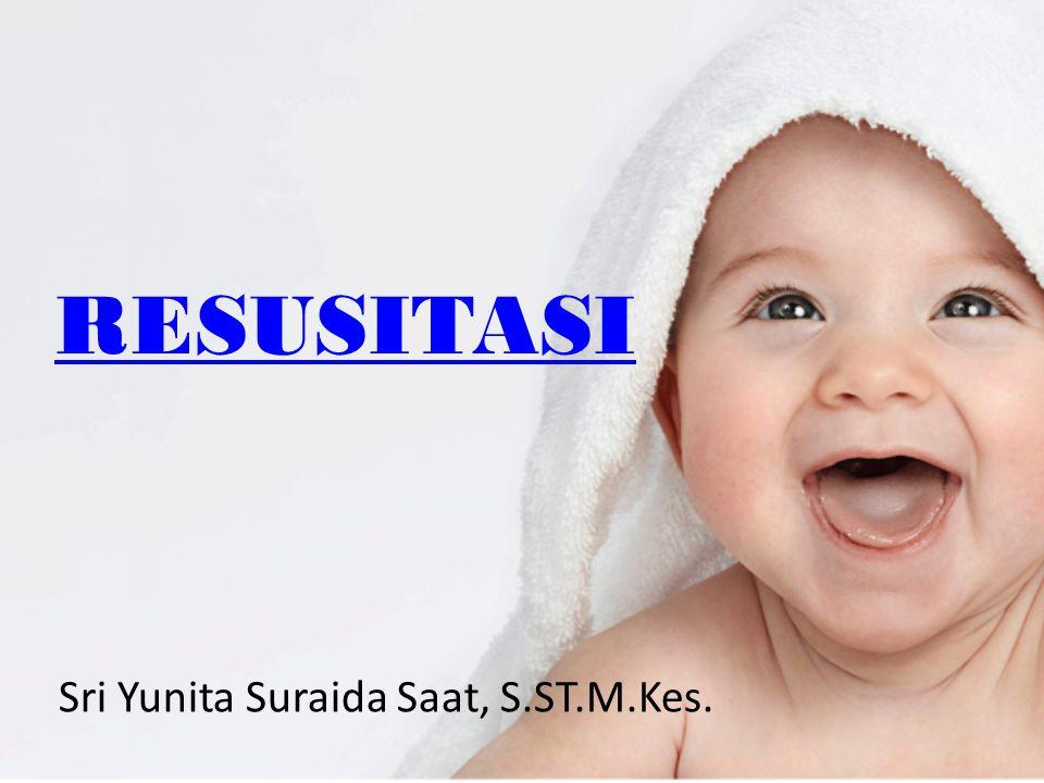 RESUSITASI Sri Yunita Suraida Saat, S.ST.M.Kes.