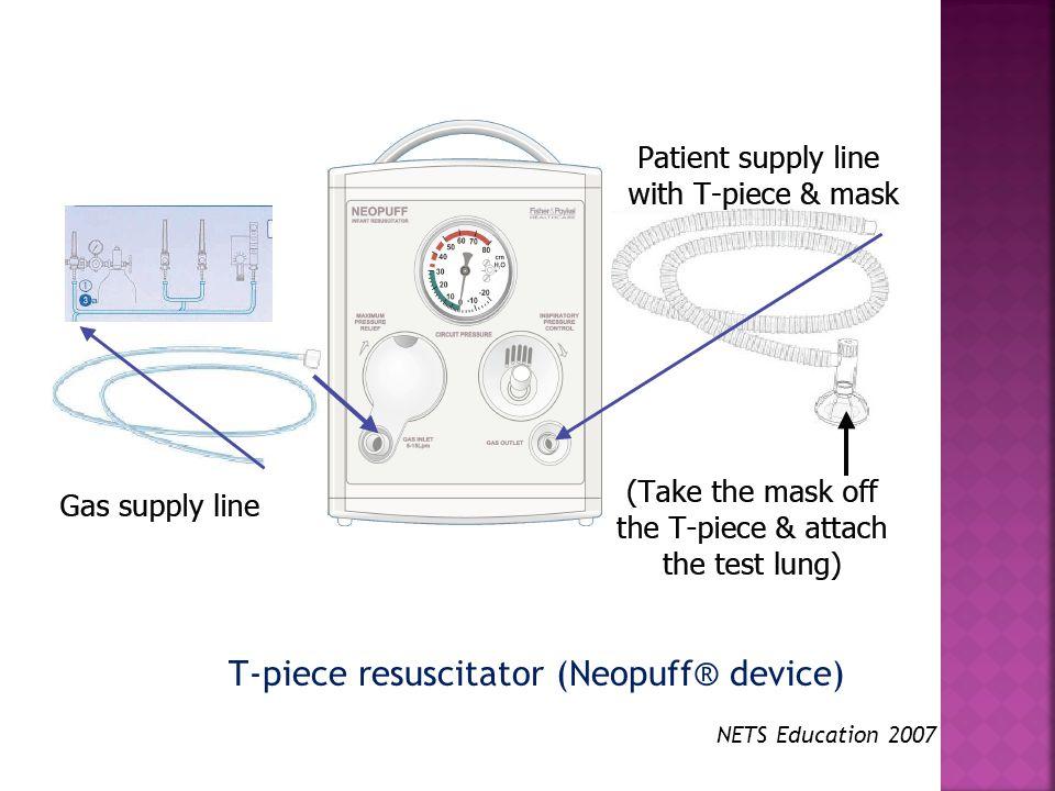 NETS Education 2007 T-piece resuscitator (Neopuff® device)