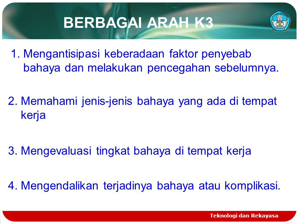 BERBAGAI ARAH K3 Teknologi dan Rekayasa 1.