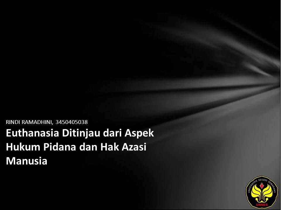RINDI RAMADHINI, 3450405038 Euthanasia Ditinjau dari Aspek Hukum Pidana dan Hak Azasi Manusia