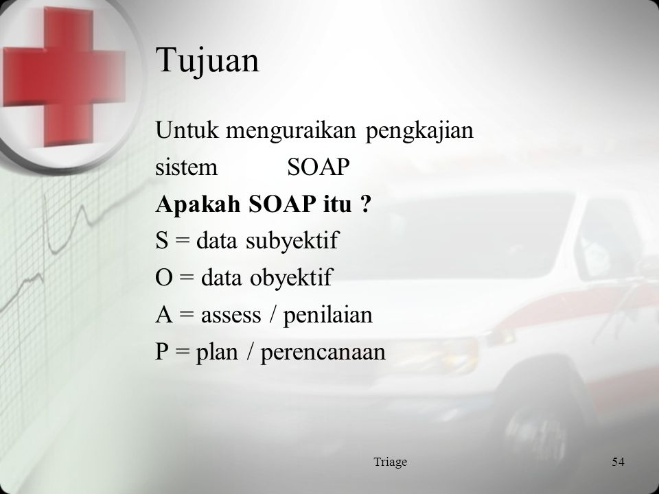 PENGKAJIAN TRIAGE SOAP SYSTEM Triage53