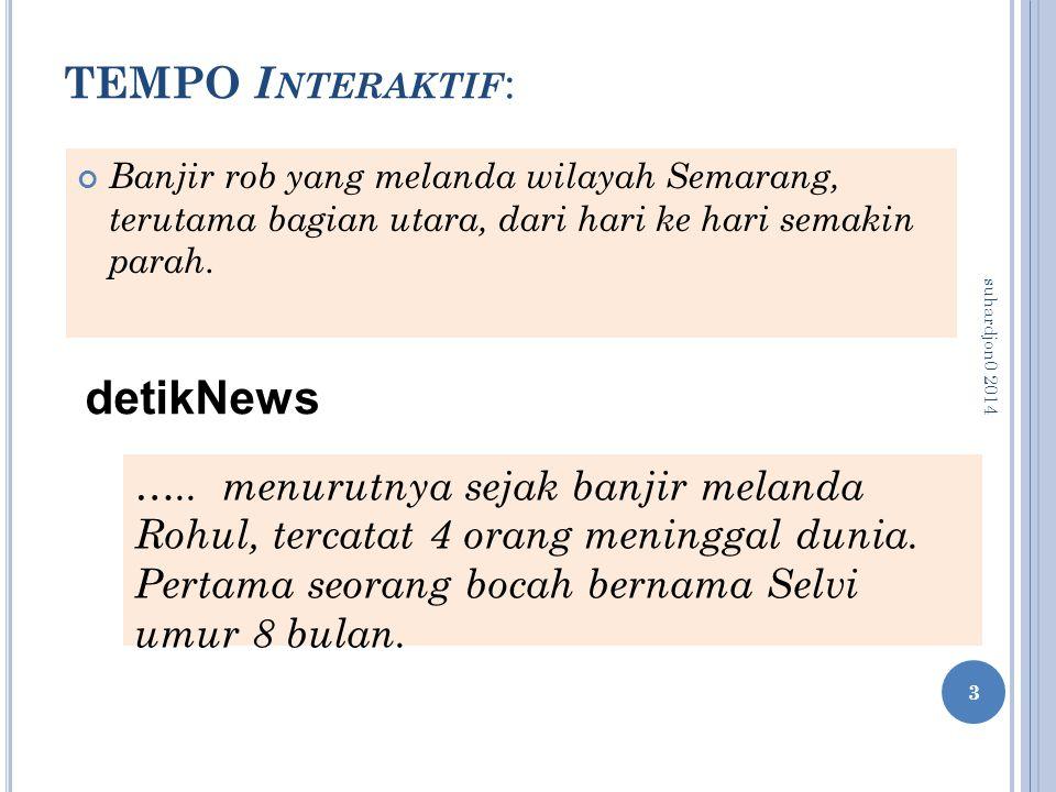 TEMPO I NTERAKTIF : Banjir rob yang melanda wilayah Semarang, terutama bagian utara, dari hari ke hari semakin parah. 3 suhardjon0 2014 detikNews …..