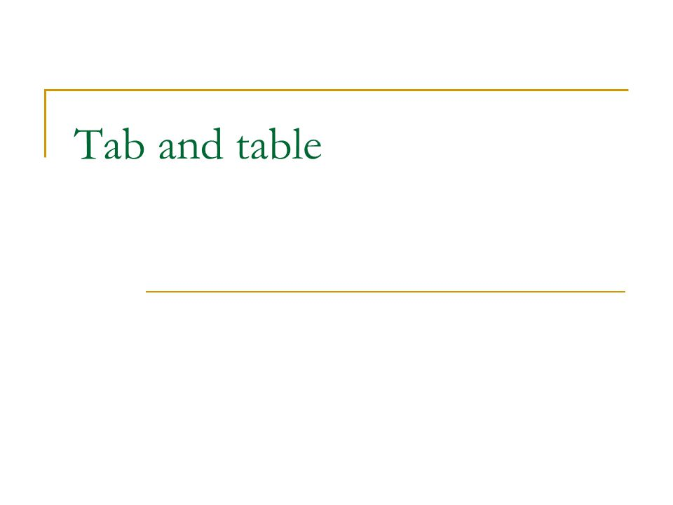 Tab and table
