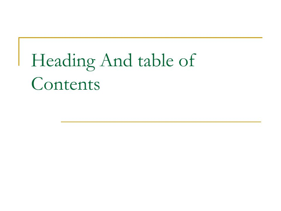 Heading And table of Contents
