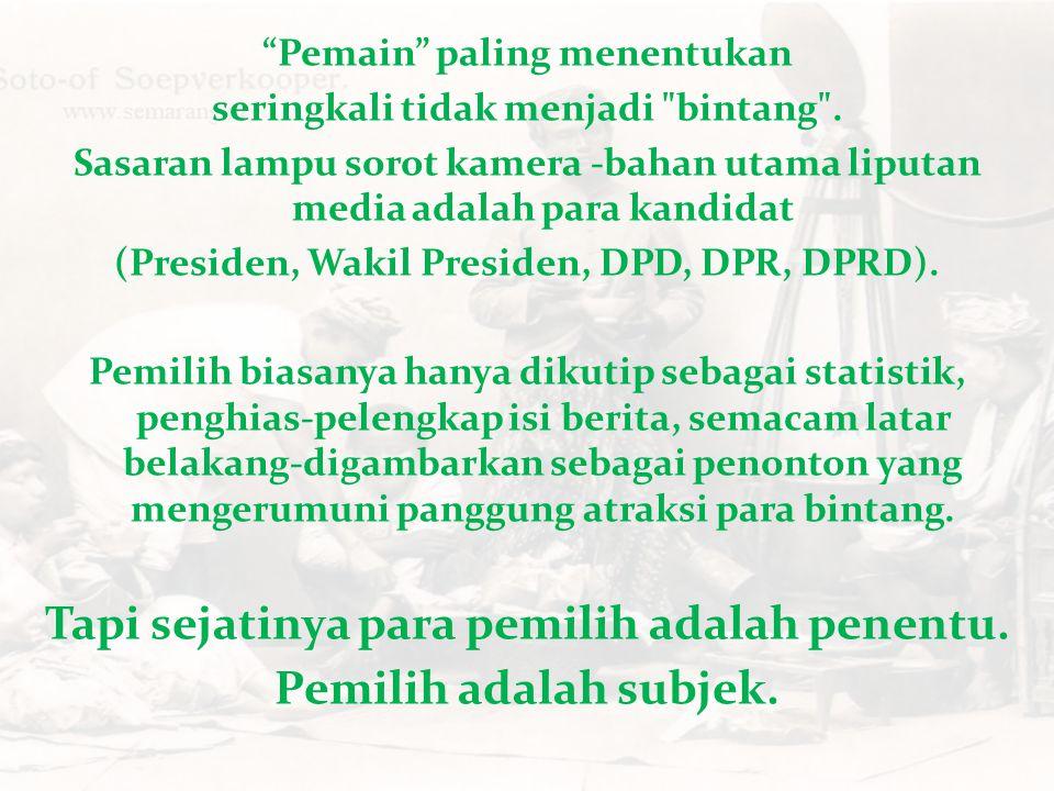Menjadi tahu dan dapat membedakan karakter partai-kandidat serta apa yang selama ini sudah dan akan mereka kerjakan untuk rakyat.