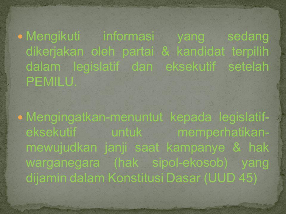 Mengikuti informasi yang sedang dikerjakan oleh partai & kandidat terpilih dalam legislatif dan eksekutif setelah PEMILU.