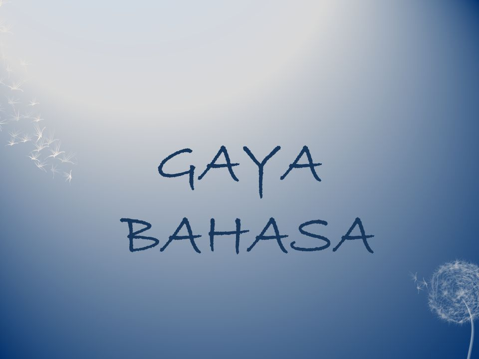 GAYA BAHASA