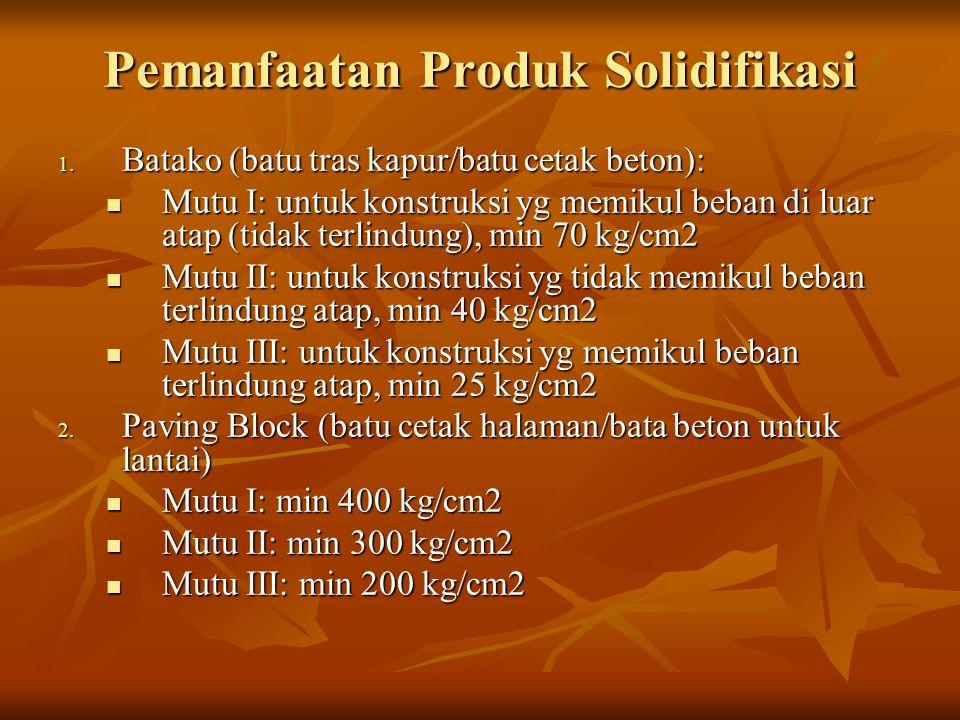 Pemanfaatan Produk Solidifikasi 1.