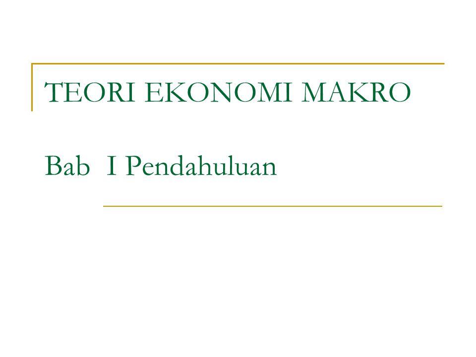 Masalah Ekonomi Makro Petunjuk-petunjuk tentang Kebijaksanaan yang dapat diambil untuk menanggulangi permasalahan ekonomi tertentu.