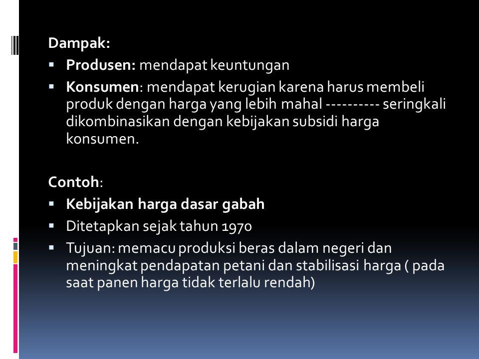  Perbedaan reaksi terhadap pergeseran permintaan Tarif memenuhi penambahan permintaan dengan menambah jumlah impor Kuota memenuhi peningkatan permntaan dengan meningkatkan harga dalam negeri sehingga mendorong produksi meningkat (tidak dapat memenuhi dengan menambah jumlah impor).