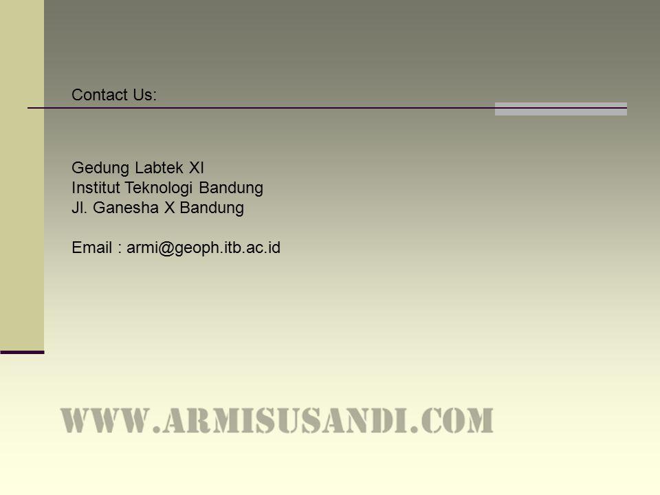 Contact Us: Gedung Labtek XI Institut Teknologi Bandung Jl. Ganesha X Bandung Email : armi@geoph.itb.ac.id