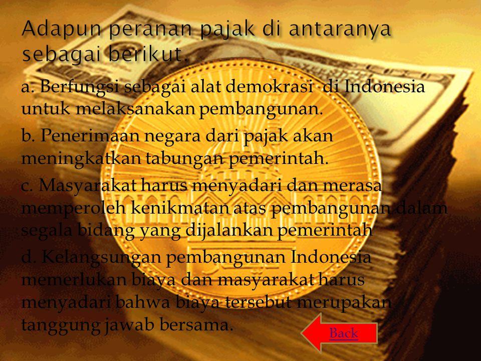 a.Berfungsi sebagai alat demokrasi di Indonesia untuk melaksanakan pembangunan.